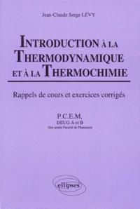 Introduction à la thermodynamique et thermochimie : cours et exercices corrigés, PCEM, DEUG