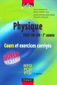 Physique tout en un, 1re année : cours et exercices corrigés : MPSI, PCSI, PTSI