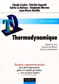 Thermodynamique : rappels de cours, questions de réflexion, exercices d'entraînement : DEUG Sciences
