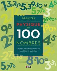 Déguster la physique en 100 nombres : une mine d'anecdotes savoureuses pour découvrir la physique