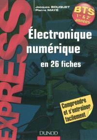 Electronique numérique en 26 fiches