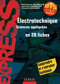 Electrotechnique en 28 fiches : sciences appliquées : BTS 1re & 2e années