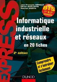 Informatique industrielle et réseaux en 20 fiches : BTS 1re & 2e années