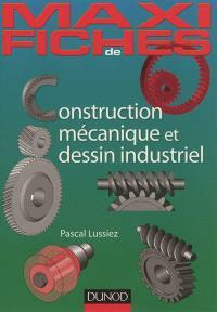 Construction mécanique et dessin industriel : en 44 fiches
