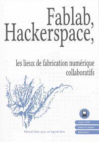 Fablab, hackerspace : les lieux de fabrication numériques collaboratifs