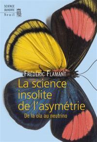La science insolite de l'asymétrie : de la ola au neutrino