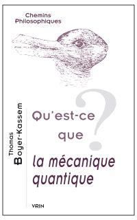 Qu'est-ce que la mécanique quantique ?