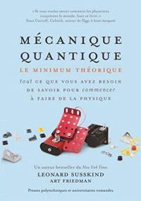 Mécanique quantique : le minimum théorique : tout ce que vous avez besoin de savoir pour commencer à faire de la physique