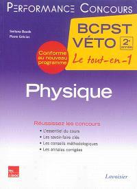 Physique BCPST Véto, 2e année : le tout-en-un : conforme au nouveau programme
