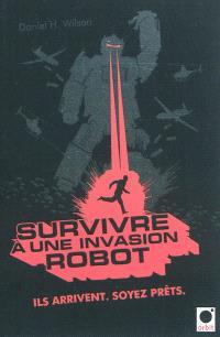 Survivre à une invasion robot : manuel pratique