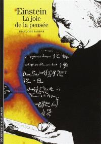 Einstein : la joie de la pensée
