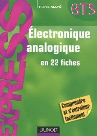 Electronique analogique en 22 fiches
