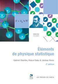 Eléments de physique statistique