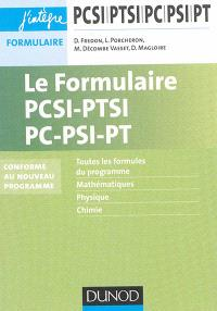 Le formulaire PCSI, PTSI, PC, PSI, PT : toutes les formules du programme, mathématiques, physique, chimie : conforme au nouveau programme