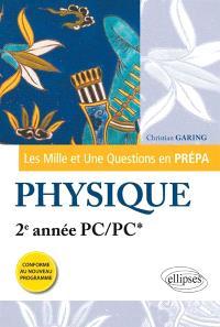 Les mille et une questions en prépa : physique, 2e année PC, PC* : programme 2014
