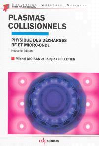 Plasmas collisionnels : physique des décharges RF et micro-onde