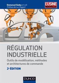 Régulation industrielle : outils de modélisation, méthodes et architectures de commande