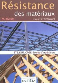 Résistance des matériaux : cours et exercices : BTS, DUT, classes préparatoires, écoles d'ingénieurs