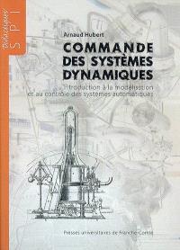 Commande des systèmes dynamiques : introduction à la modélisation et au contrôle des systèmes automatiques