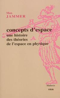 Concepts d'espace : une histoire des théories de l'espace en physique