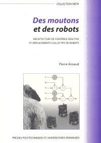 Des moutons et des robots : architecture de contrôle réactive et déplacements collectifs de robots