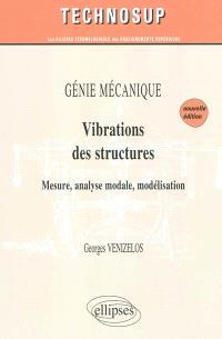 Génie mécanique : vibrations des structures : mesure, analyse modale, modélisation