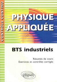 Physique appliquée, BTS industriel : résumés de cours, exercices et contrôles corrigés