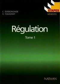 Régulation. Volume 1, Régulation élémentaire, notions de base, éléments de régulation