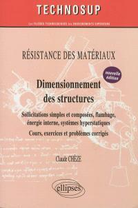 Résistance des matériaux : dimensionnement des structures : sollicitations simples et composées, flambage, énergie interne, systèmes hyperstatiques