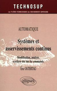 Systèmes et asservissements continus : automatique : modélisation, analyse, synthèse de lois de commande