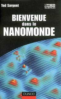 Bienvenue dans le nanomonde : comment les nanotechnologies vont transformer notre vie