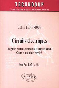 Circuits électriques : régimes continu, sinusoïdal et impulsionnel, cours et exercices corrigés : génie électrique