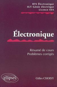Electronique : résumé de cours, sujets corrigés : BTS électronique, IUT génie électrique, licence EEA