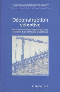 Etude scientifique de la déconstruction sélective d'un immeuble à Mulhouse