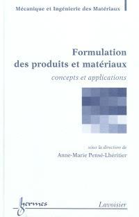 Formulation des produits et matériaux : concepts et applications