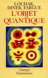 L'Objet quantique