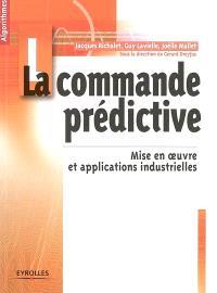 La commande prédictive : mise en oeuvre et applications industrielles