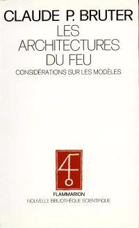 Les Architectures du feu, considérations sur les modèles