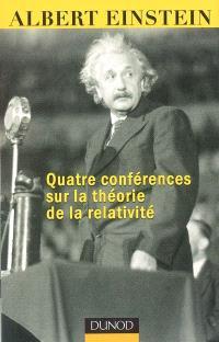 Quatre conférences sur la théorie de la relativité : faites à l'université de Princeton