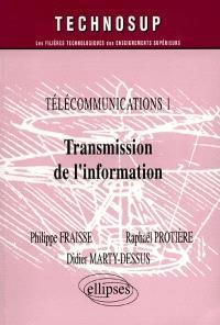Télécommunications. Volume 1, Transmission de l'information