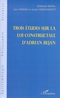 Trois études sur la loi constructale d'Adrian Bejan