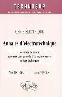 Annales d'électrotechnique : génie électrique : résumés de cours, épreuves corrigées de BTS maintenance, notices techniques
