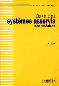 Base des systèmes asservis non linéaires : BTS, DUT, écoles d'ingénieurs