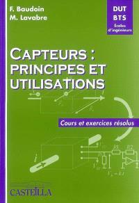 Capteurs : principes et utilisations : cours et exercices résolus, DUT, BTS, écoles d'ingénieurs