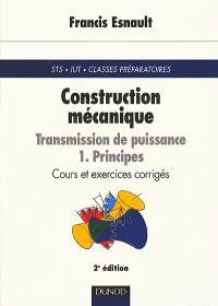 Construction mécanique : transmission de puissance. Volume 1, Principes