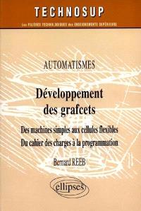 Développement des grafcets : automatismes : des machines simples aux cellules flexibles, du cahier des charges à la programmation