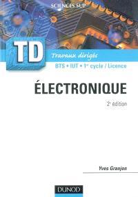 Electronique : rappels de cours, questions de réflexion, exercices d'entraînement : BTS, IUT, 1er cycle-licence
