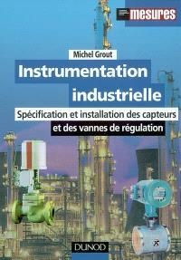Instrumentation industrielle : spécification et installation des capteurs et des vannes de régulation