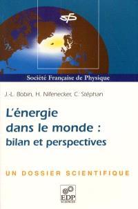 L'énergie dans le monde : bilan et perspectives : un dossier scientifique