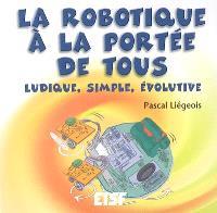 La robotique à la portée de tous : ludique, simple, évolutive